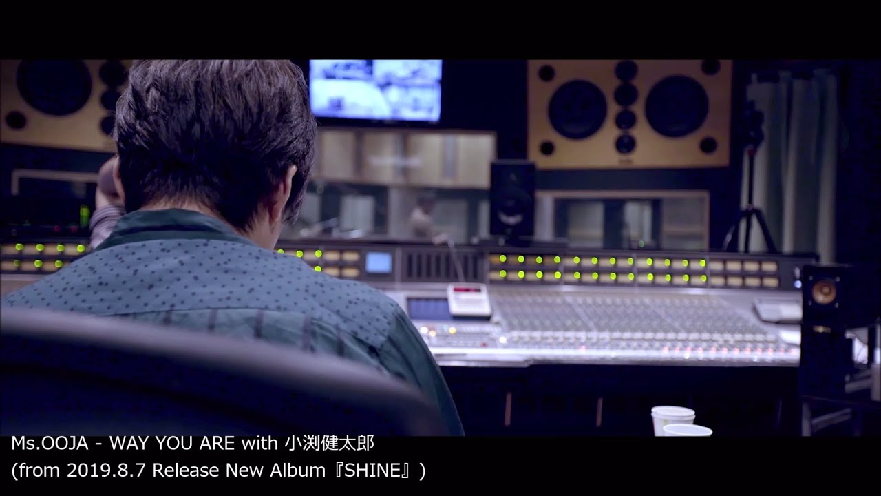 Ms.OOJA - 「WAY YOU ARE with 小渕健太郎」teaser(from 8月7日発売 New AL『SHINE』) - YouTube